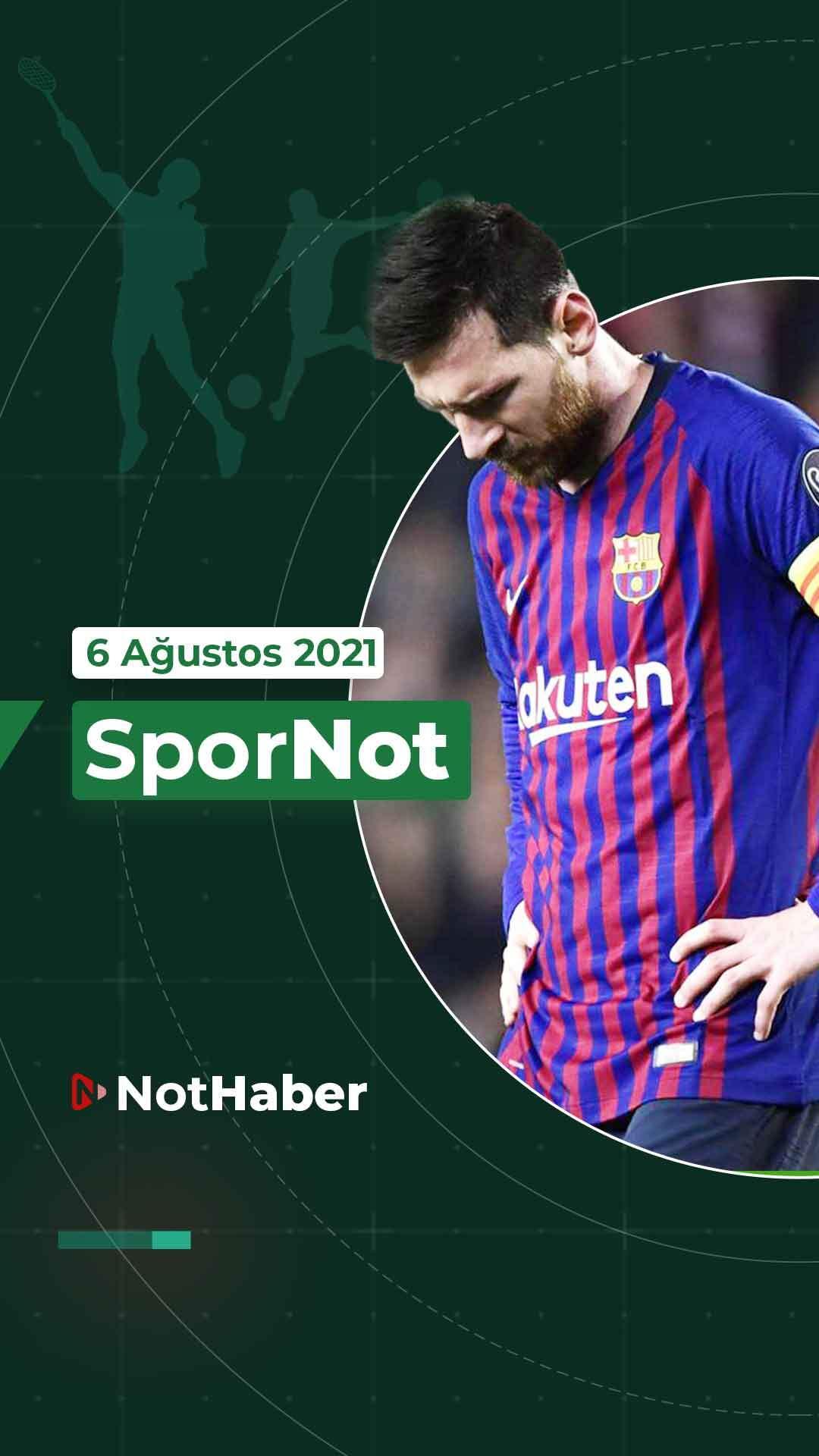 SporNot / Spor Bülteni (6 Ağustos 2021)