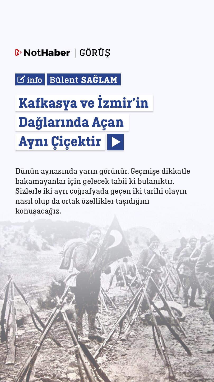 Kafkasya ve İzmir Dağlarında Açan Aynı Çiçektir   Bülent Sağlam
